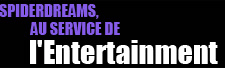 Spiderdreams au service de l'Entertainment
